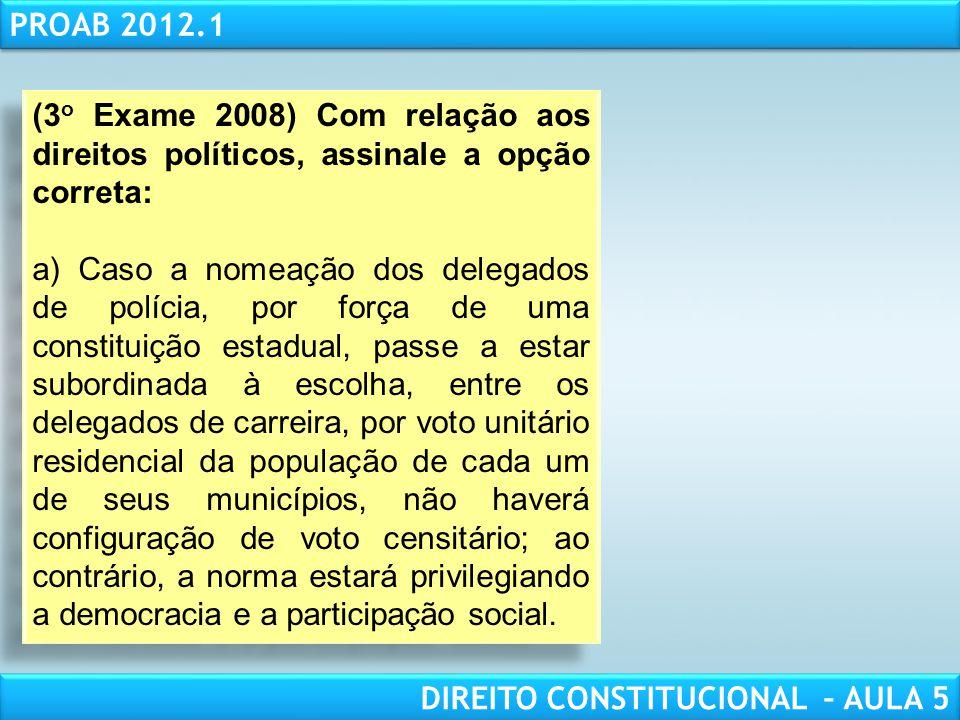 (3o Exame 2008) Com relação aos direitos políticos, assinale a opção correta: