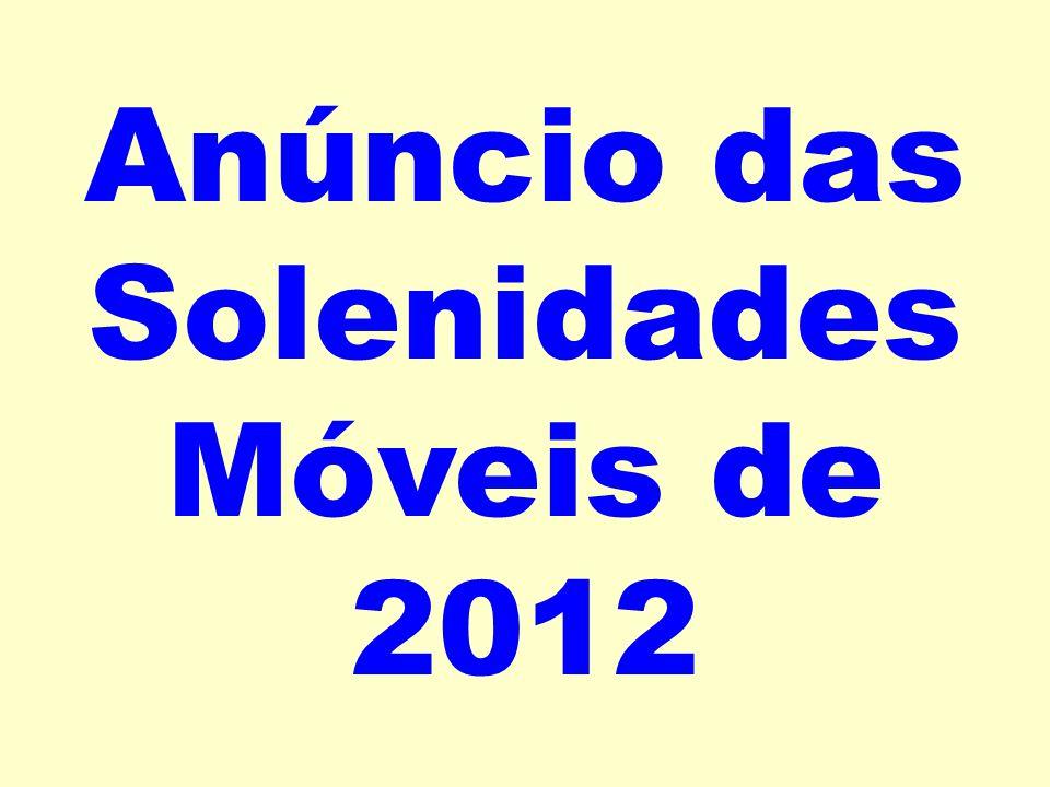 Anúncio das Solenidades Móveis de 2012