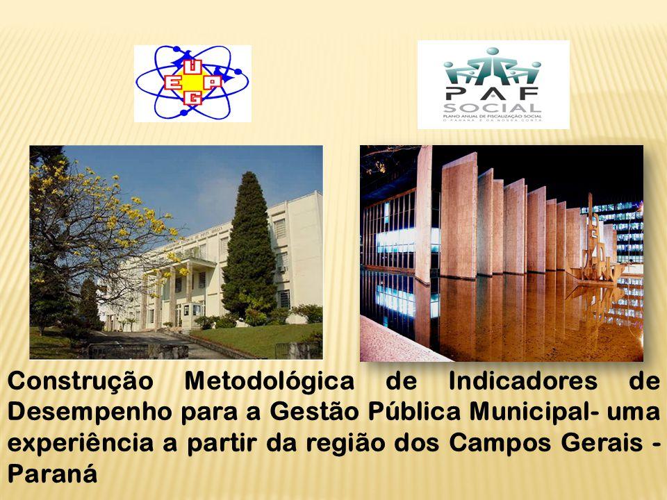 Construção Metodológica de Indicadores de Desempenho para a Gestão Pública Municipal- uma experiência a partir da região dos Campos Gerais -Paraná