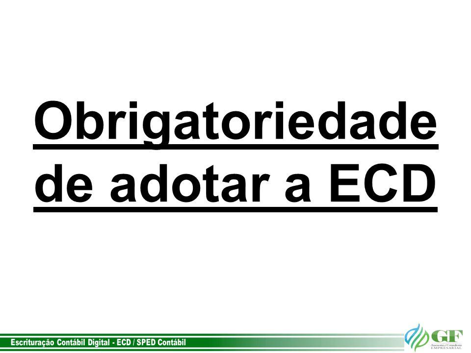 Obrigatoriedade de adotar a ECD