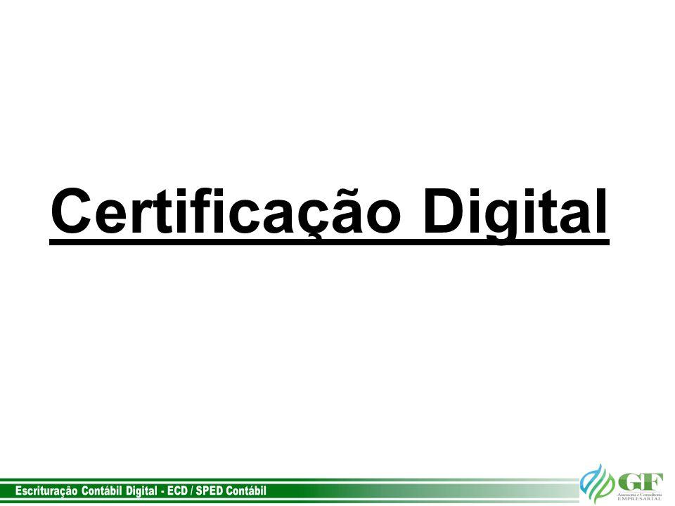 Certificação Digital Escrituração Contábil Digital - ECD / SPED Contábil