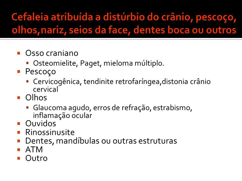Cefaleia atribuída a distúrbio do crânio, pescoço, olhos,nariz, seios da face, dentes boca ou outros