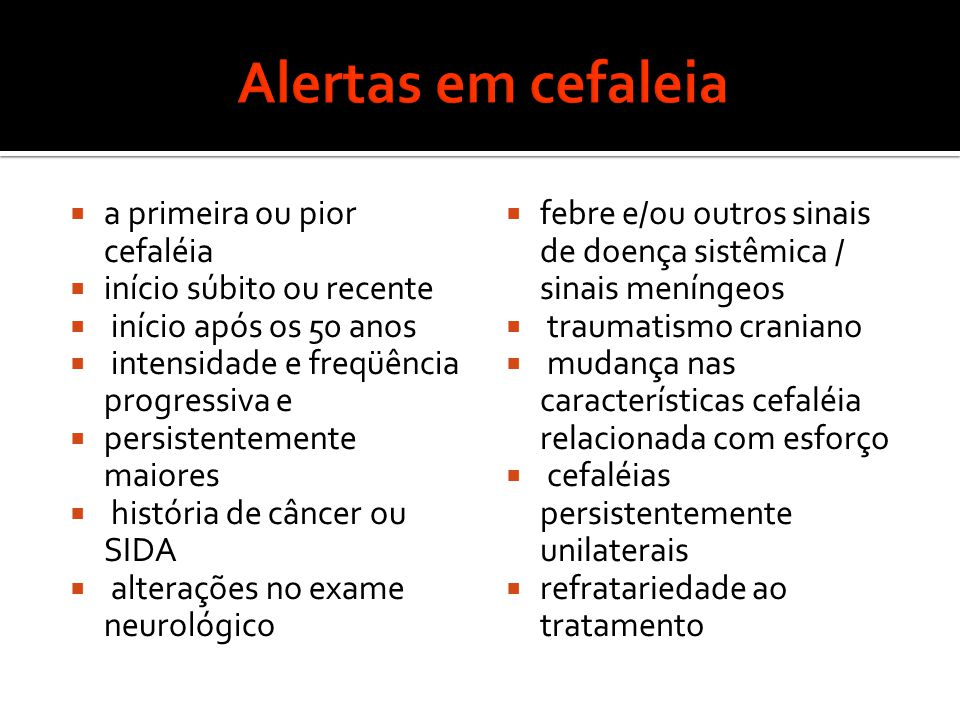 Alertas em cefaleia a primeira ou pior cefaléia