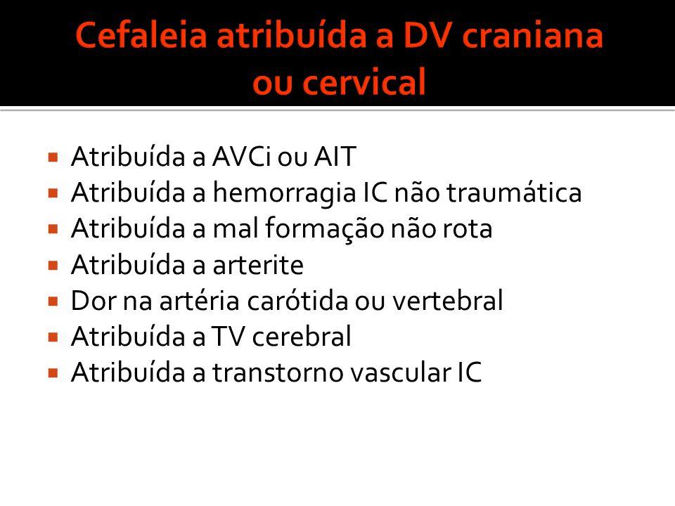 Cefaleia atribuída a DV craniana ou cervical