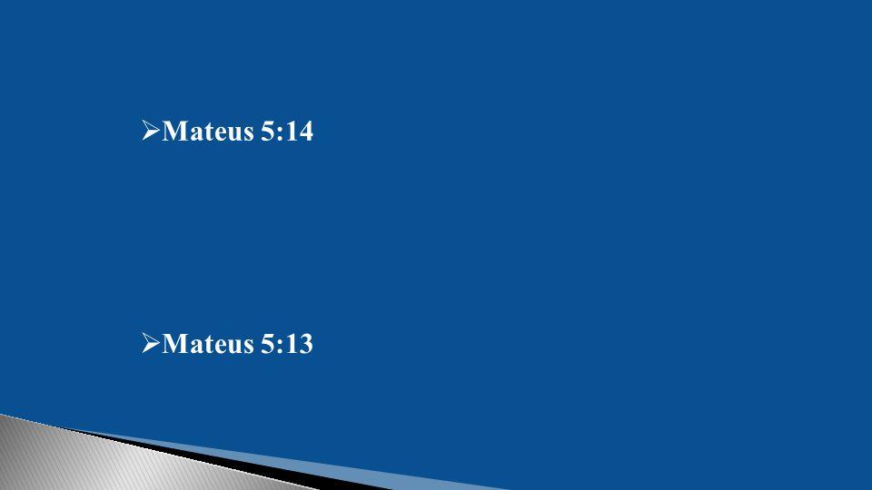 Mateus 5:14 Mateus 5:13