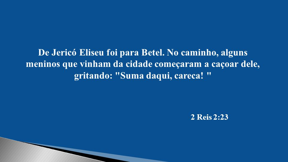 De Jericó Eliseu foi para Betel