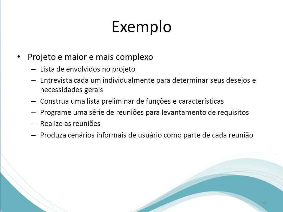 Exemplo Projeto e maior e mais complexo Lista de envolvidos no projeto