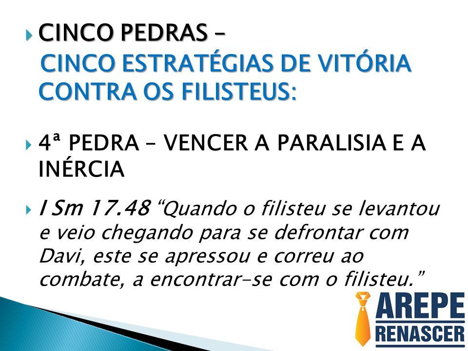 CINCO ESTRATÉGIAS DE VITÓRIA CONTRA OS FILISTEUS: