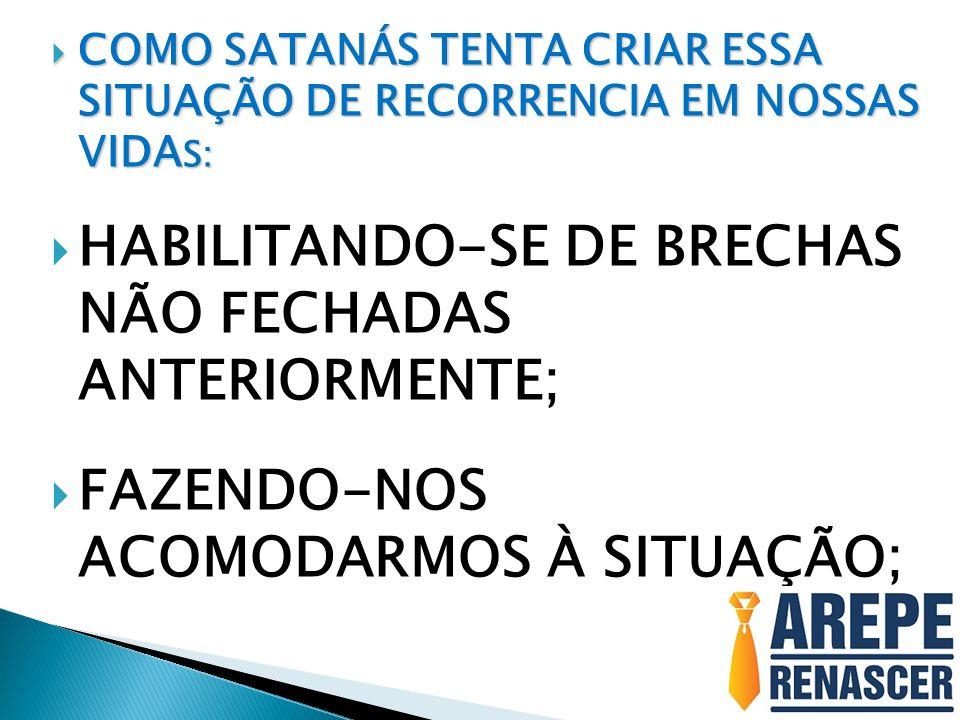 HABILITANDO-SE DE BRECHAS NÃO FECHADAS ANTERIORMENTE;