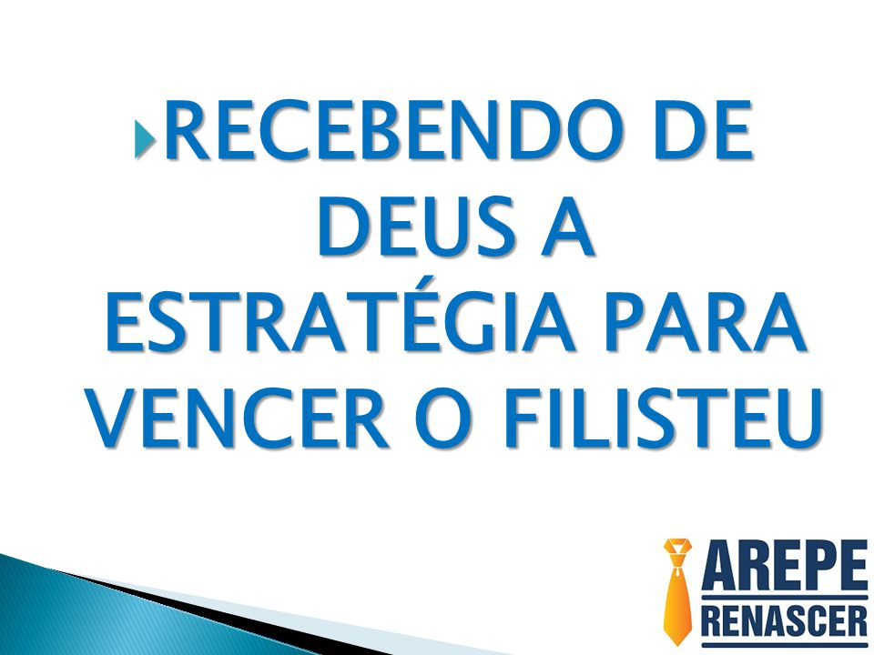 RECEBENDO DE DEUS A ESTRATÉGIA PARA VENCER O FILISTEU