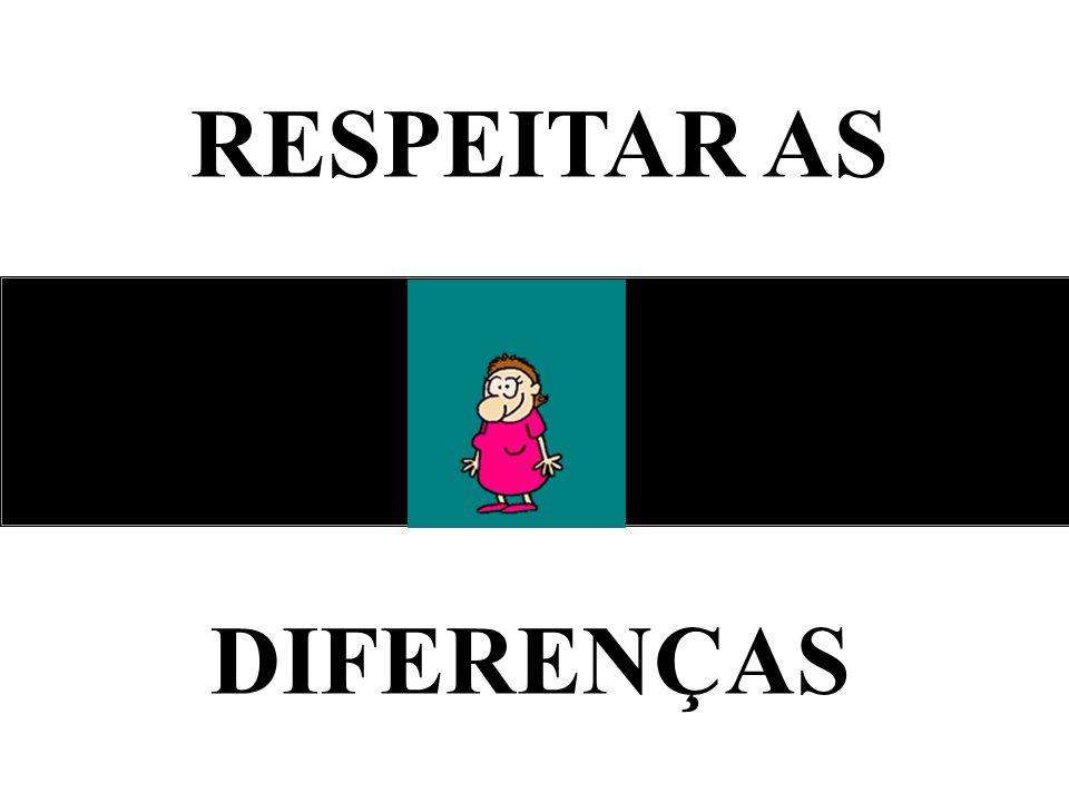 RESPEITAR AS DIFERENÇAS