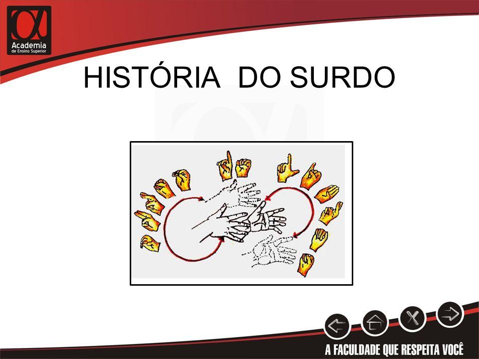 HISTÓRIA DO SURDO