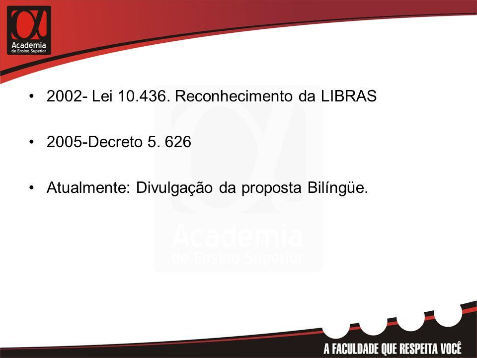 2002- Lei 10.436. Reconhecimento da LIBRAS