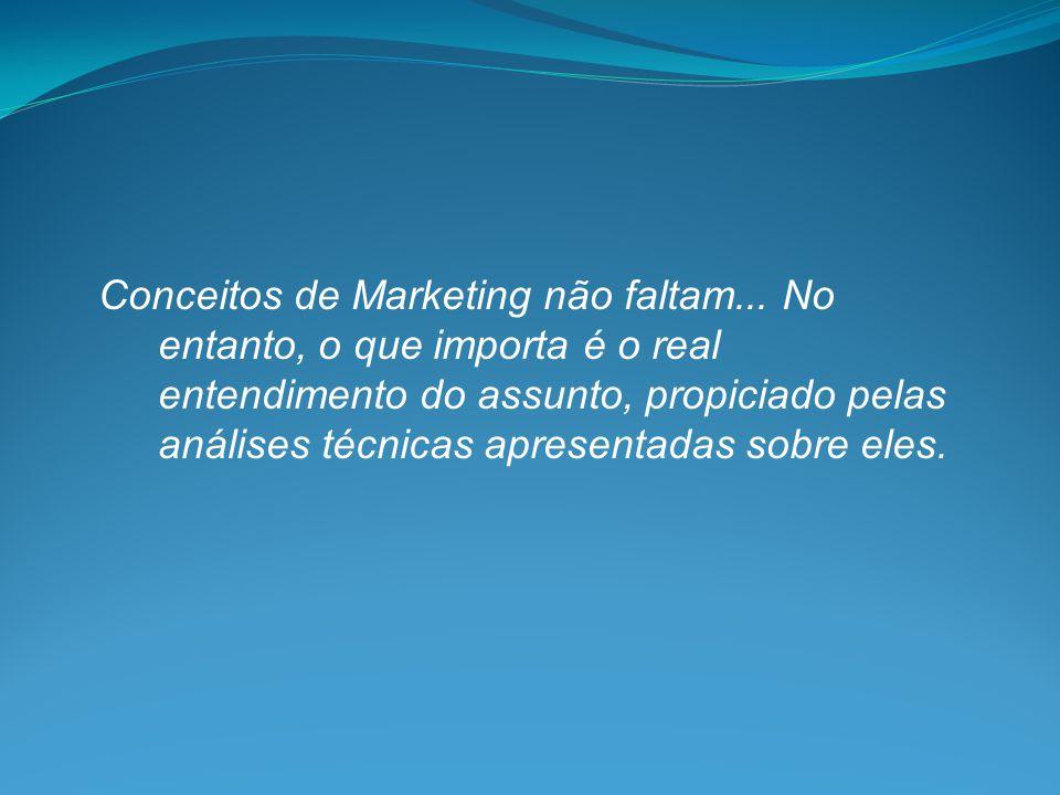 Conceitos de Marketing não faltam