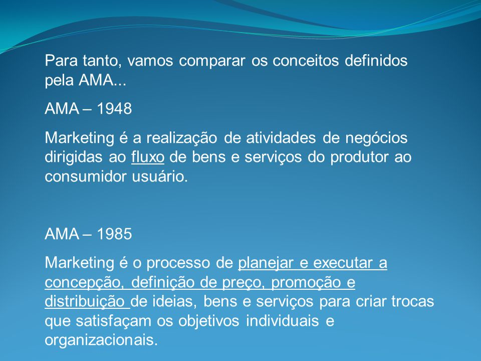 Para tanto, vamos comparar os conceitos definidos pela AMA...