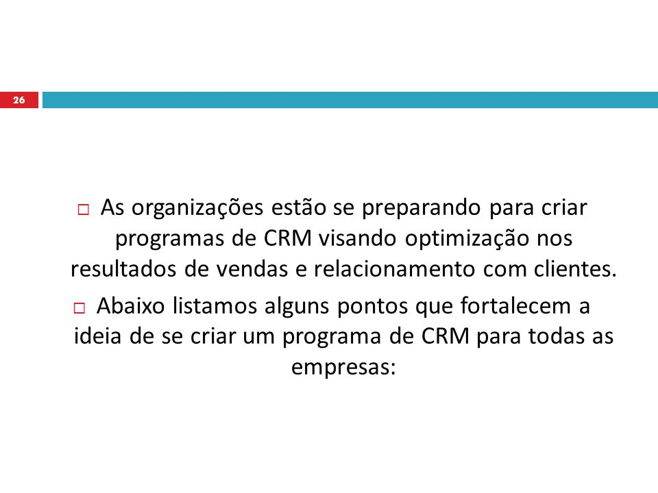 As organizações estão se preparando para criar programas de CRM visando optimização nos resultados de vendas e relacionamento com clientes.