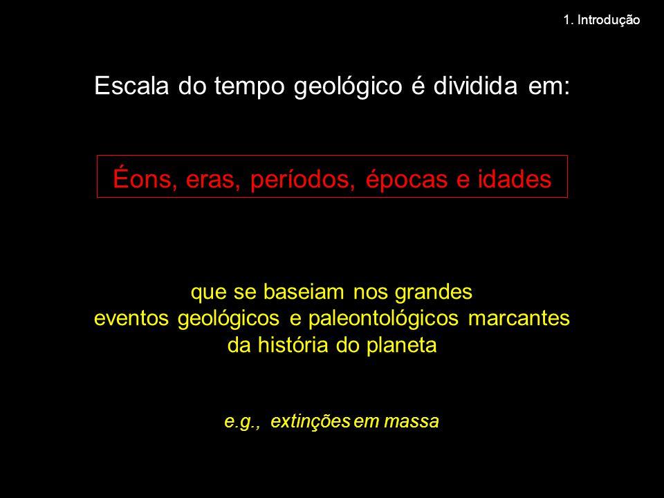 Escala do tempo geológico é dividida em: