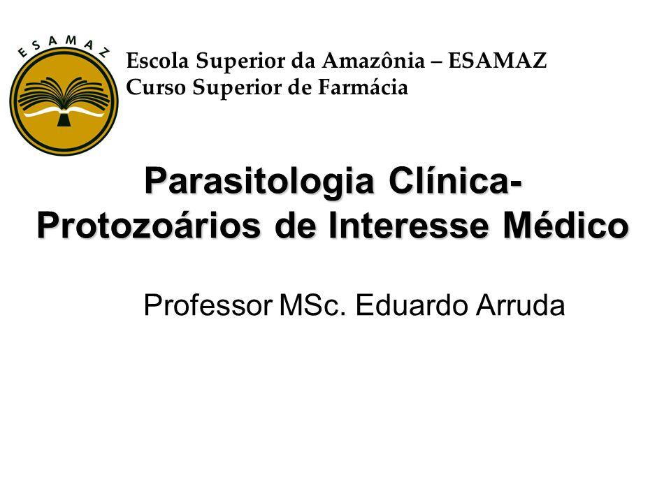 Parasitologia Clínica- Protozoários de Interesse Médico