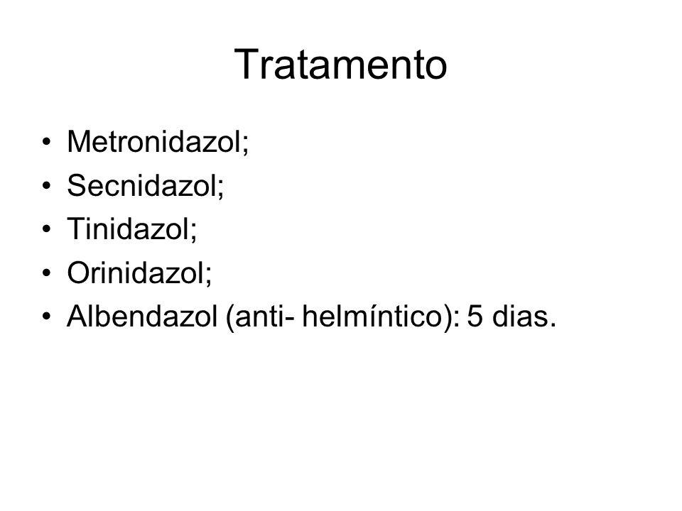 Tratamento Metronidazol; Secnidazol; Tinidazol; Orinidazol;