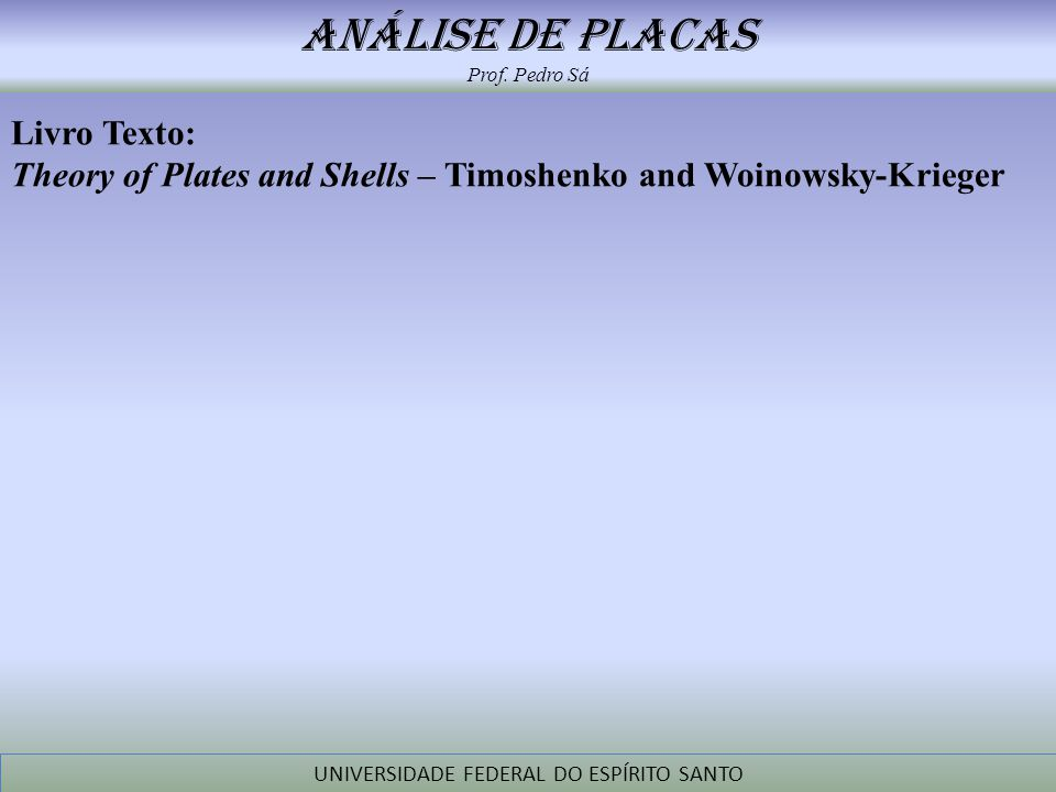 Livro Texto: Theory of Plates and Shells – Timoshenko and Woinowsky-Krieger