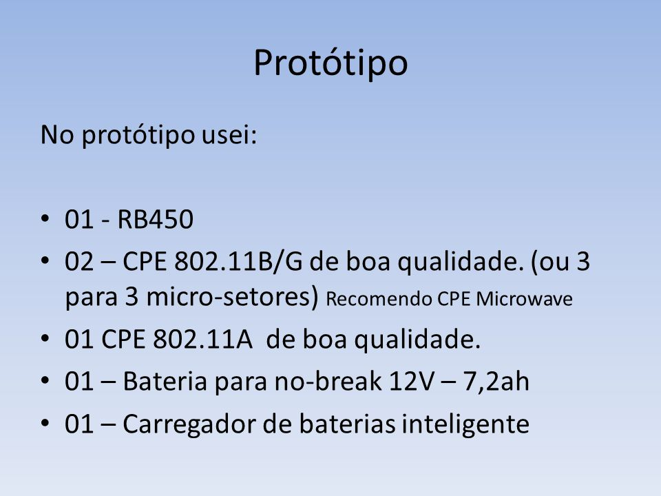 Protótipo No protótipo usei: 01 - RB450