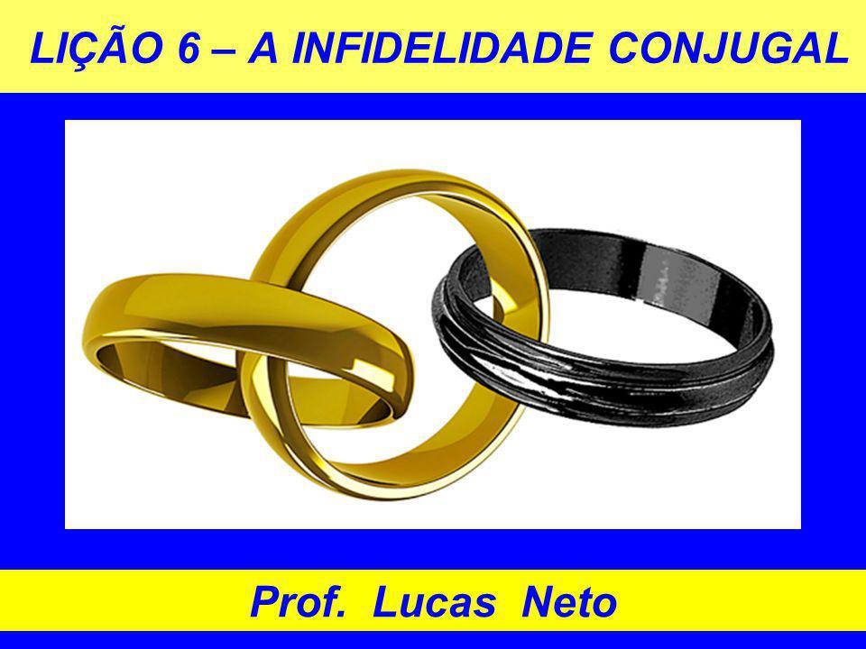 LIÇÃO 6 – A INFIDELIDADE CONJUGAL