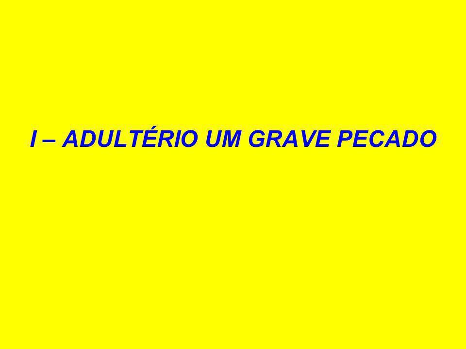 I – ADULTÉRIO UM GRAVE PECADO