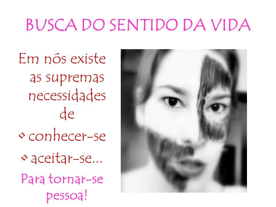 BUSCA DO SENTIDO DA VIDA
