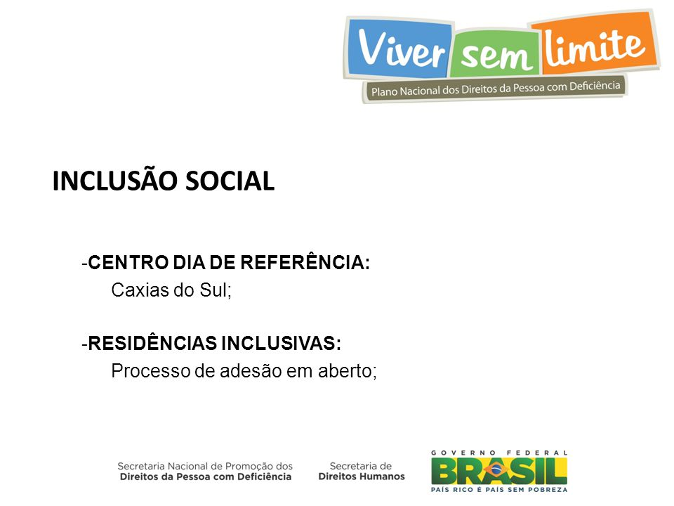 INCLUSÃO SOCIAL CENTRO DIA DE REFERÊNCIA: Caxias do Sul;
