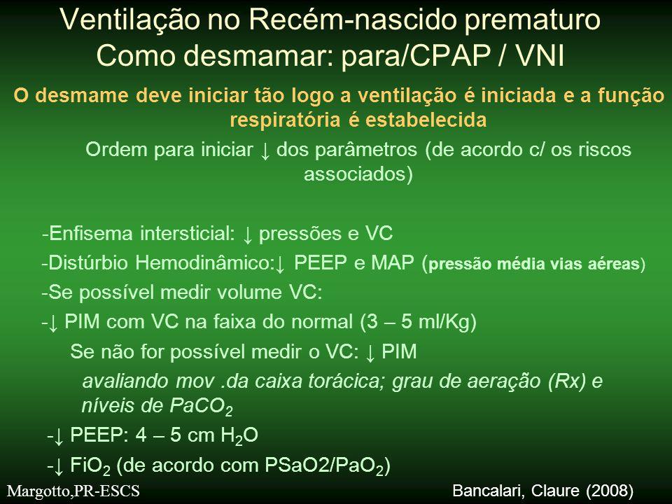Ventilação no Recém-nascido prematuro Como desmamar: para/CPAP / VNI