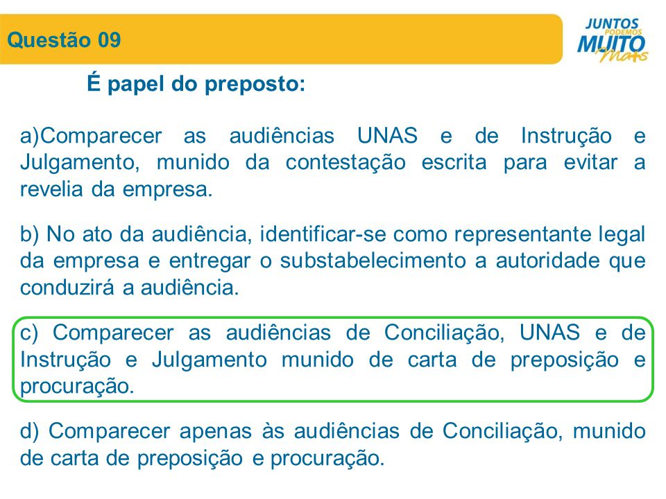 Questão 09 É papel do preposto: