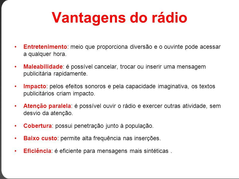 Vantagens do rádio Entretenimento: meio que proporciona diversão e o ouvinte pode acessar a qualquer hora.