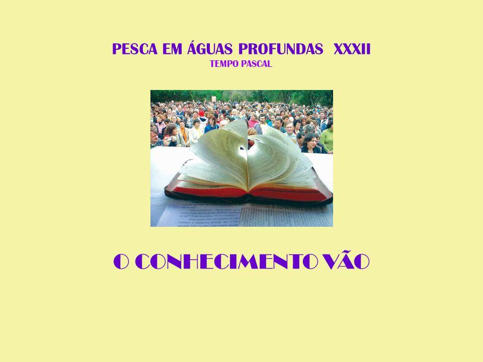 PESCA EM ÁGUAS PROFUNDAS XXXII TEMPO PASCAL