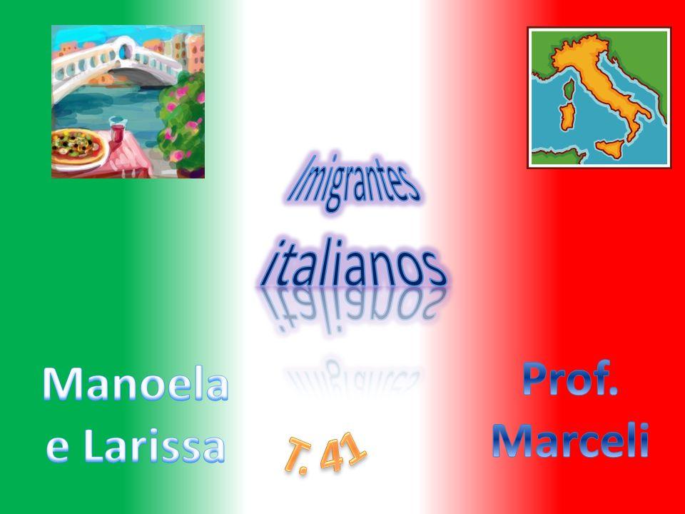 Imigrantes italianos Prof. Marceli Manoela e Larissa T. 41