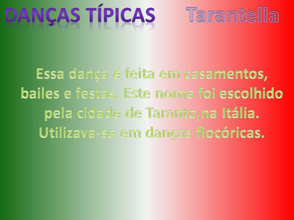 pela cidade de Taranto,na Itália. Utilizava-se em danças flocóricas.