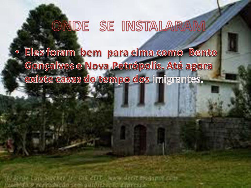 ONDE SE INSTALARAM Eles foram bem para cima como Bento Gonçalves e Nova Petrópolis.