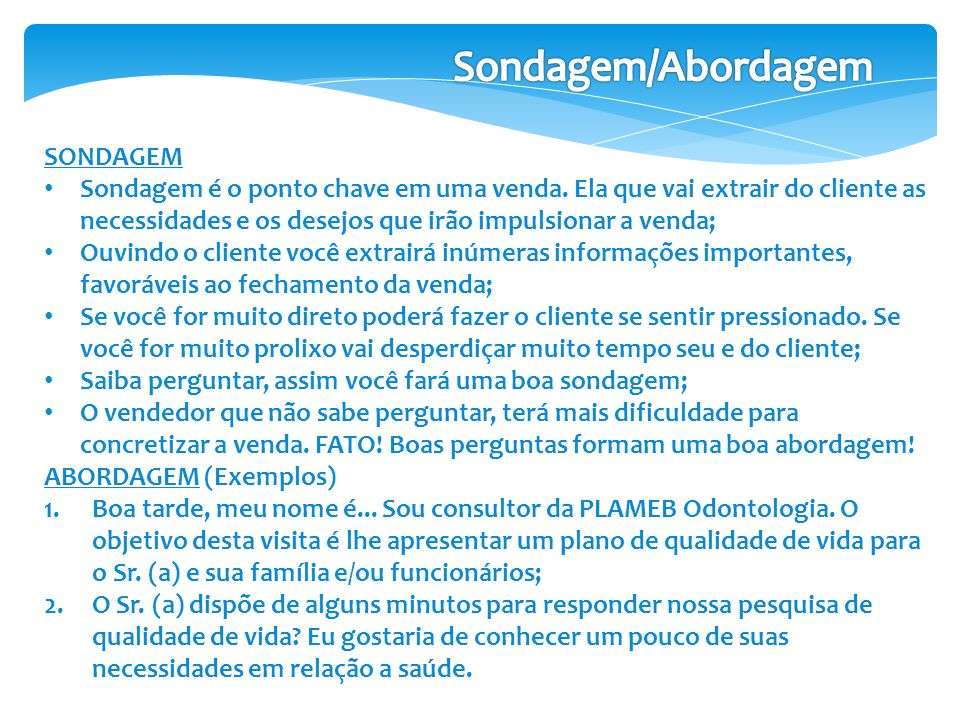 Sondagem/Abordagem SONDAGEM