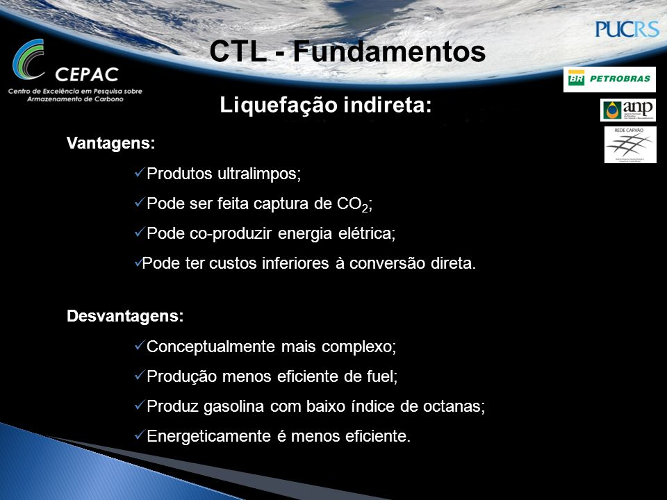 CTL - Fundamentos Liquefação indireta: Vantagens: