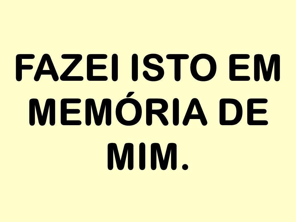 FAZEI ISTO EM MEMÓRIA DE MIM.