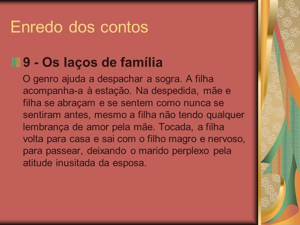 Enredo dos contos 9 - Os laços de família