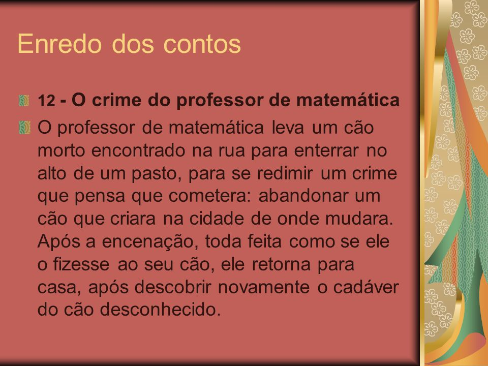 Enredo dos contos 12 - O crime do professor de matemática.