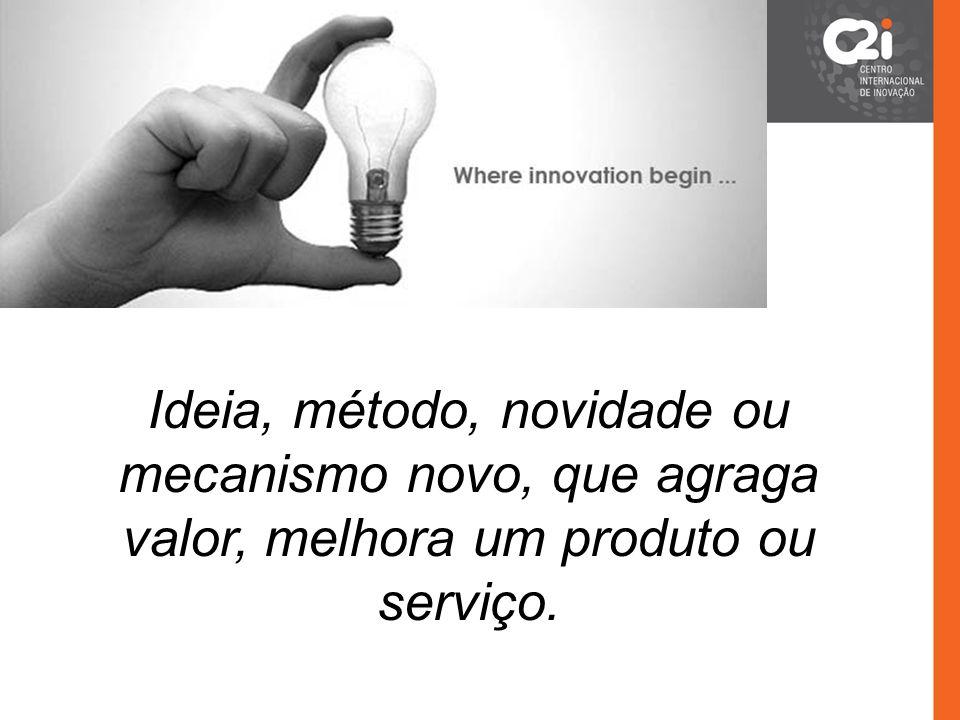 Ideia, método, novidade ou mecanismo novo, que agraga valor, melhora um produto ou serviço.