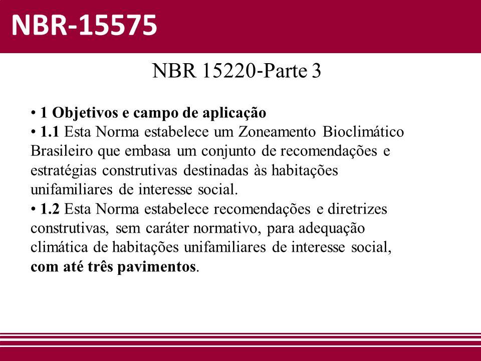NBR-15575 NBR 15220‐Parte 3 • 1 Objetivos e campo de aplicação