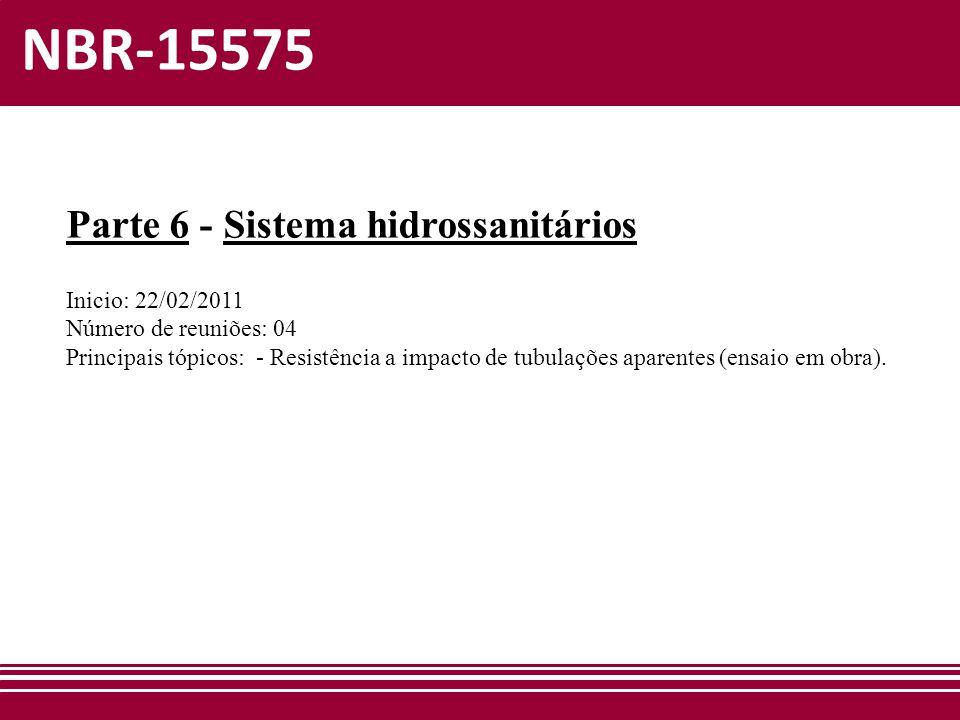 NBR-15575 Parte 6 - Sistema hidrossanitários Inicio: 22/02/2011