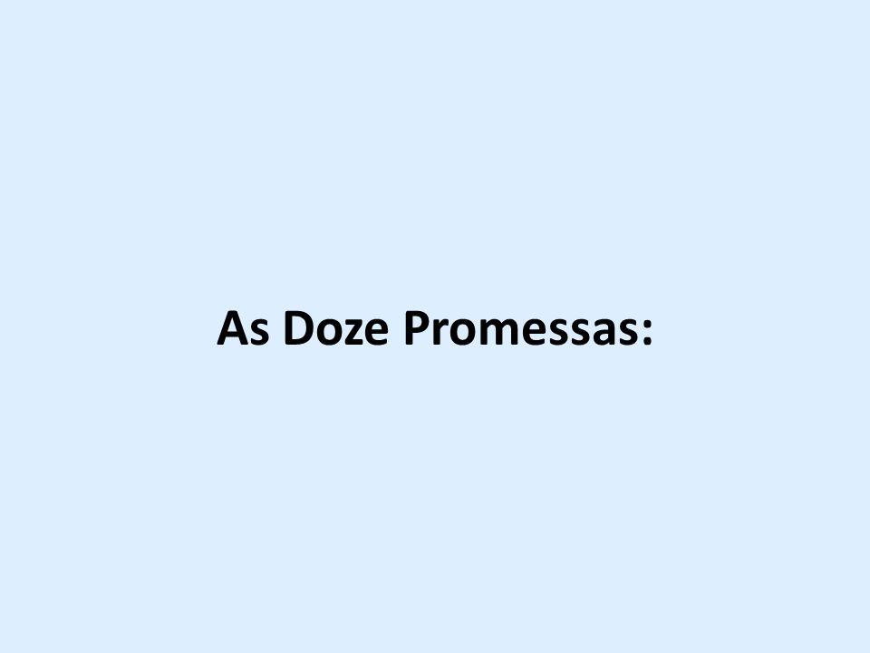 As Doze Promessas: