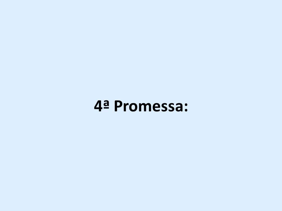 4ª Promessa: