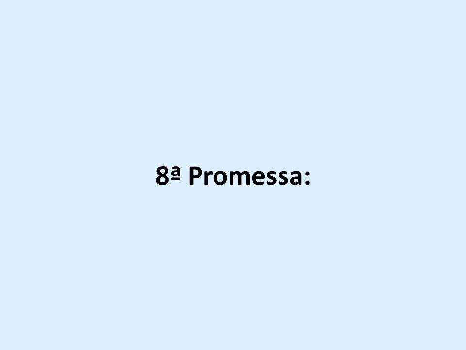8ª Promessa: