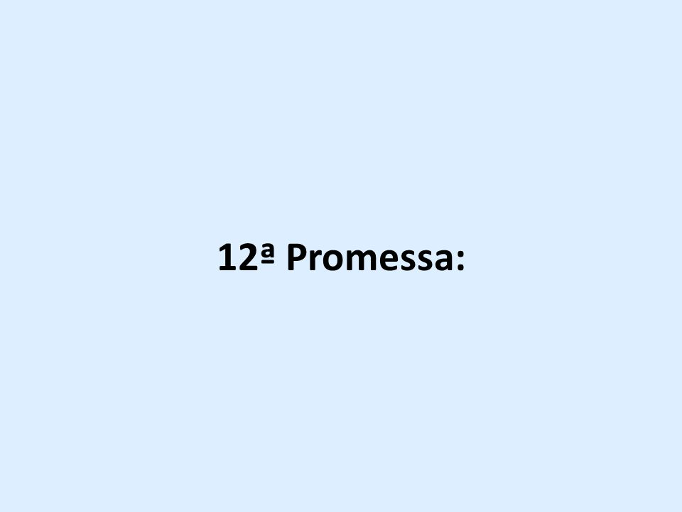 12ª Promessa: