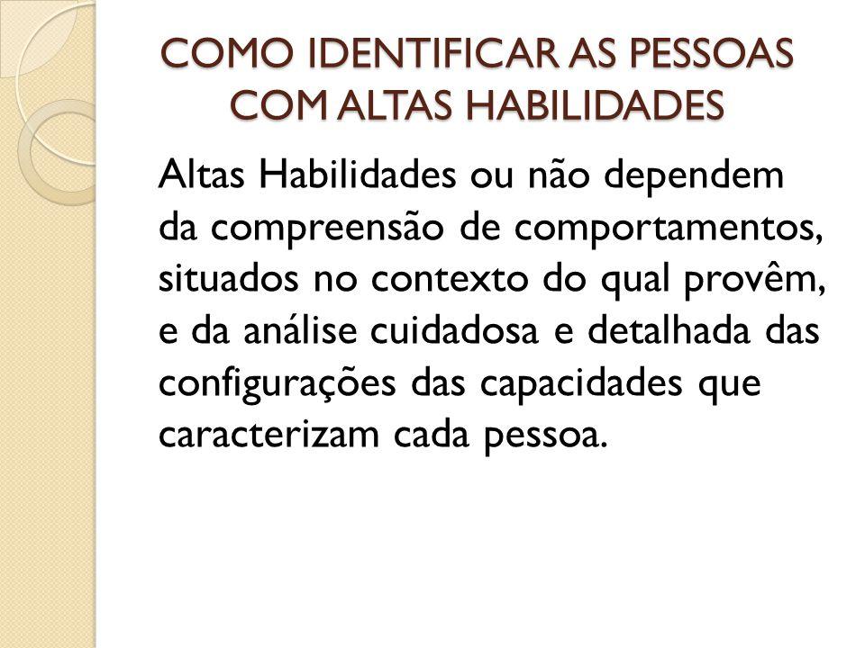 COMO IDENTIFICAR AS PESSOAS COM ALTAS HABILIDADES