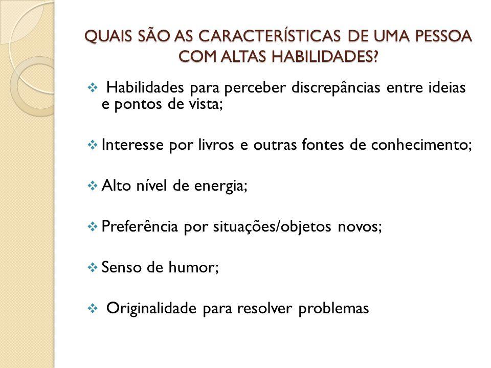 QUAIS SÃO AS CARACTERÍSTICAS DE UMA PESSOA COM ALTAS HABILIDADES